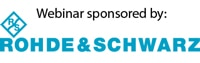 Webinar Sponsored by: Rohde & Schwarz